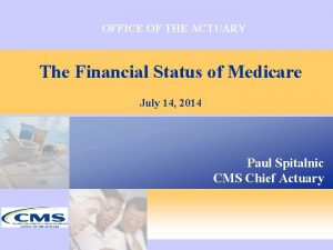 OFFICE OF THE ACTUARY The Financial Status of
