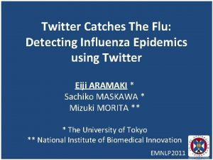 Twitter Catches The Flu Detecting Influenza Epidemics using