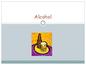 Alcohol Definition of Alcohol Alcohol is a drug