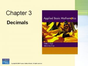 Chapter 3 Decimals Copyright 2008 Pearson AddisonWesley All