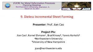 9 Dieless Incremental Sheet Forming Presenter Prof Jian