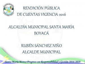 RENDICIN PBLICA DE CUENTAS VIGENCIA 2016 ALCALDA MUNICIPAL