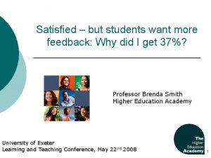 Satisfied but students want more feedback Why did