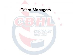 Team Managers Team Managers play a vital role