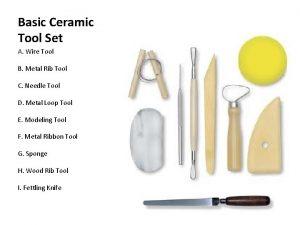 Basic Ceramic Tool Set A Wire Tool B
