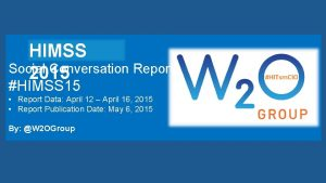 HIMSS Social Conversation Report 2015 HIMSS 15 Report