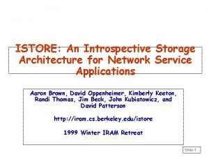 ISTORE An Introspective Storage Architecture for Network Service