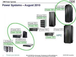 IBM Power Systems August 2010 Power 595 Power