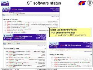 ST software status Since last software week 3