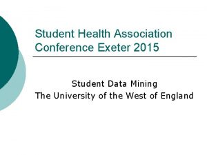 Student Health Association Conference Exeter 2015 Student Data