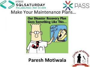 Make Your Maintenance Plans Paresh Motiwala Make Your