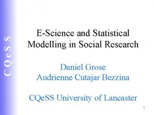 CQe S S EScience and Statistical Modelling in