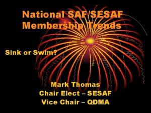 National SAFSESAF Membership Trends Sink or Swim Mark