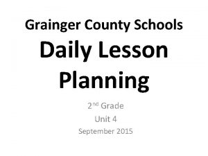 Grainger County Schools Daily Lesson Planning 2 nd