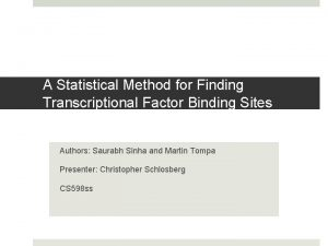 A Statistical Method for Finding Transcriptional Factor Binding