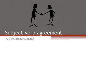 Subjectverb agreement Are you in agreement 1 Find
