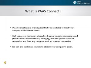 What Is PAAS Connect PAAS Connect is an