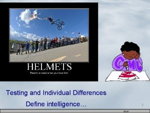 Testing and Individual Differences Define intelligence 1 olson