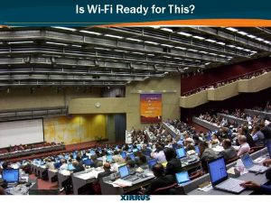 Is WiFi Ready for This High Performance WiFi