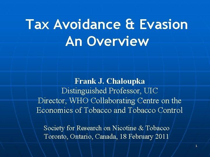 Tax Avoidance Evasion An Overview Frank J Chaloupka