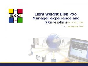 Light weight Disk Pool Manager experience and JeanPhilippe