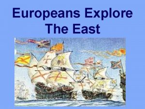 Europeans Explore The East Changes In Europe 1400s