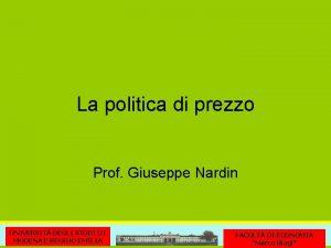 La politica di prezzo Prof Giuseppe Nardin UNIVERSIT
