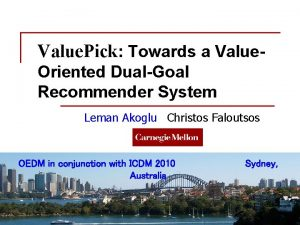 Value Pick Towards a Value Oriented DualGoal Recommender