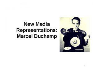New Media Representations Marcel Duchamp 1 Enduring Understanding