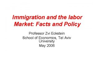 Immigration and the labor Market Facts and Policy