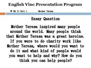 English Vine Presentation Program u NA II Unit