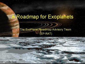 A Roadmap for Exoplanets The Exo Planet Roadmap