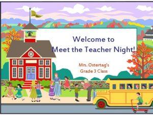Welcome to Meet the Teacher Night Mrs Ostertags