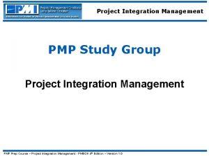 Project Integration Management PMP Study Group Project Integration