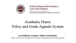 Academic Honor Policy and Grade Appeals System Ann