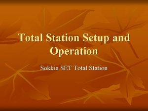 Total Station Setup and Operation Sokkia SET Total