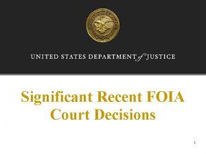 Significant Recent FOIA Court Decisions 1 Envt Integrity