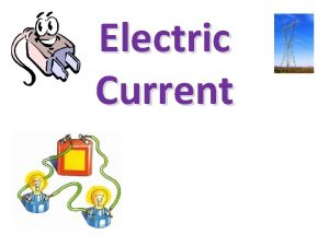 Electric Current What is electrical current When electrical