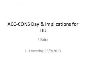 ACCCONS Day implications for LIU S Baird LIU