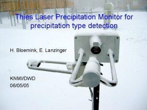 Thies Laser Precipitation Monitor for precipitation type detection