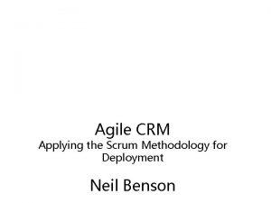 Agile CRM Applying the Scrum Methodology for Deployment