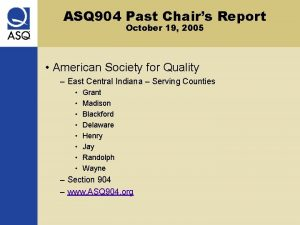 ASQ 904 Past Chairs Report October 19 2005