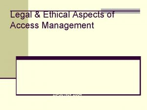 Legal Ethical Aspects of Access Management DELAMAN Access