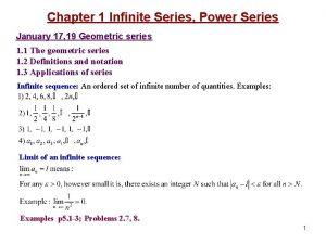 Chapter 1 Infinite Series Power Series January 17