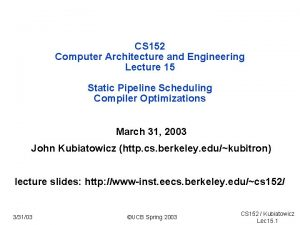 CS 152 Computer Architecture and Engineering Lecture 15