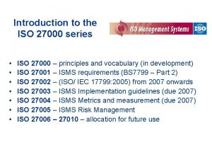 Introduction to the ISO 27000 series ISO 27000