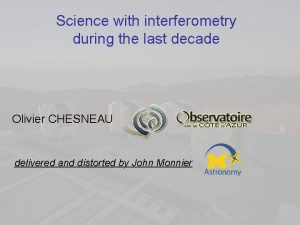 Science with interferometry during the last decade Olivier
