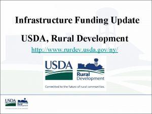Infrastructure Funding Update USDA Rural Development http www