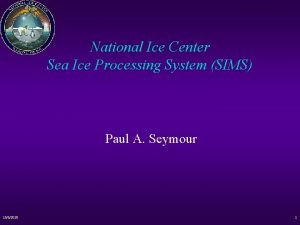 National Ice Center Sea Ice Processing System SIMS
