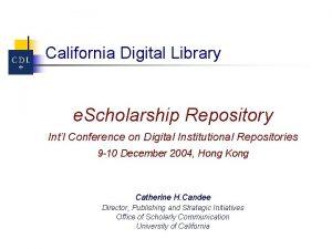 California Digital Library e Scholarship Repository Intl Conference